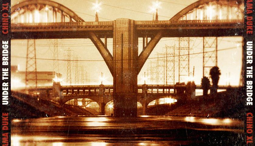 chino xl & rama duke-under the bridge (distressed)