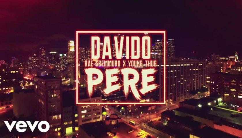 "New Video: Davido – ""Pere"" (Ft. Rae Sremmurd & Young Thug)"