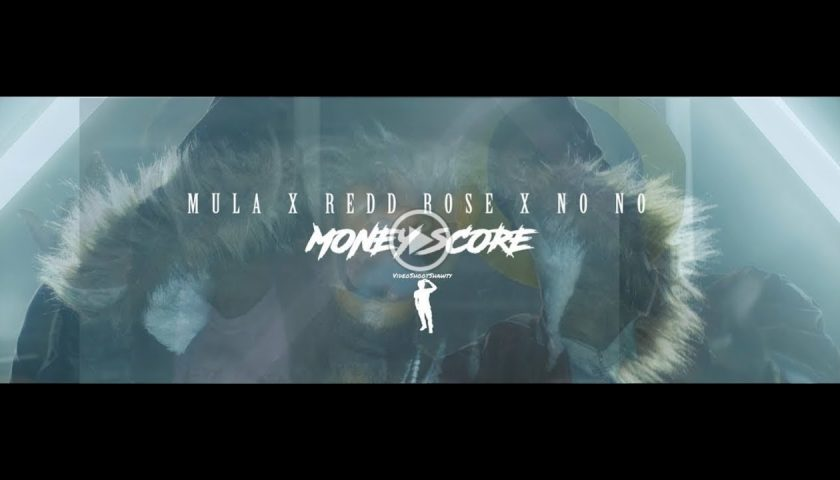 New Video: Mula – Money Score (feat. Redd Rose & NoNo2x)